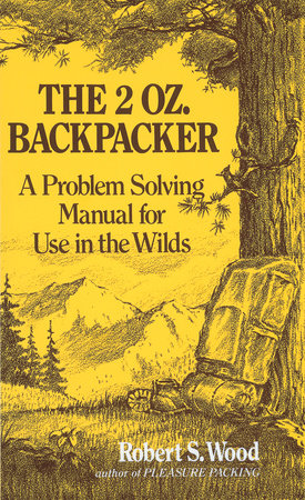 The 2 Oz. Backpacker by Robert S. Wood