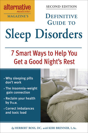 Alternative Medicine Magazine's Definitive Guide to Sleep Disorders by Herbert Ross and Keri Brenner