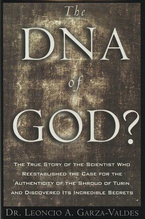 The DNA of God by Leoncio A. Garza-Valdes
