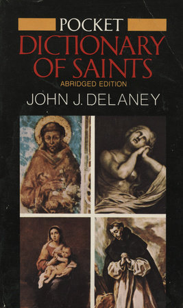 Pocket Dictionary of Saints by John J. Delaney