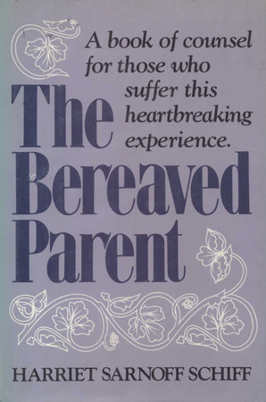 The Bereaved Parent by Harriet Sarnoff Schiff