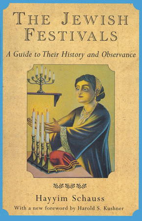 The Jewish Festivals by Hayyim Schauss