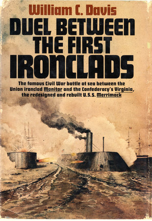 Duel Between the First Ironclads by William C. Davis