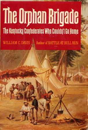 The Orphan Brigade by William C. Davis