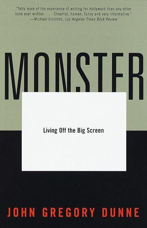 Monster by John Gregory Dunne