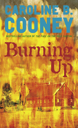 Burning Up by Caroline B. Cooney