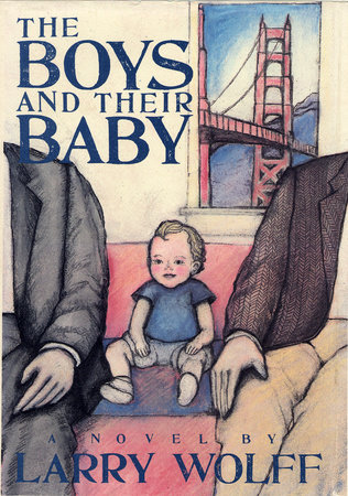 BOYS & THEIR BABY by Larry Wolff