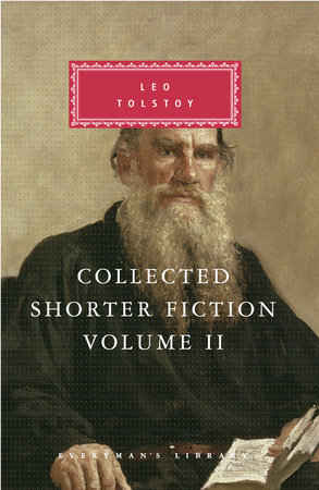 Collected Shorter Fiction, Volume II by Leo Tolstoy
