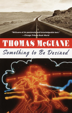 Something to Be Desired by Thomas McGuane