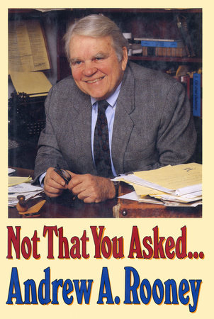 Not That You Asked by Andy Rooney