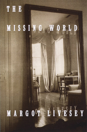 The Missing World by Margot Livesey