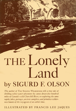 LONELY LAND by Sigurd F Olson