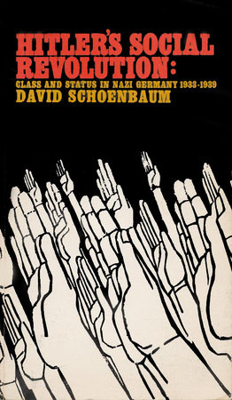 Hitler's Social Revolution by David Schoenbaum