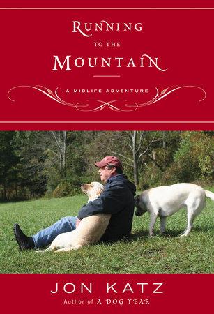 Running to the Mountain by Jon Katz