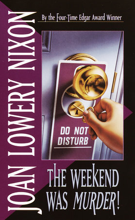 The Weekend Was Murder by Joan Lowery Nixon