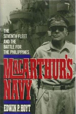 Macarthur's Navy by Edwin P. Hoyt