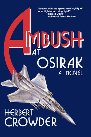 Ambush at Osirak: A Novel by Herbert Crowder