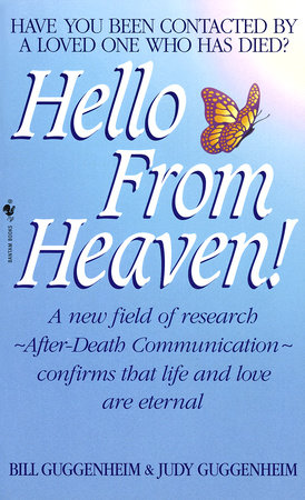 HELLO FROM HEAVEN by Bill Guggenheim and Judy Guggenheim