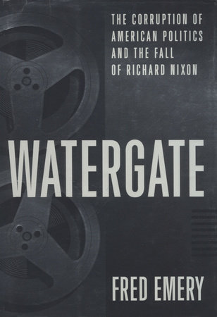 Watergate: by Fred Emery