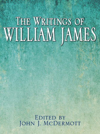 The Writings of William James by