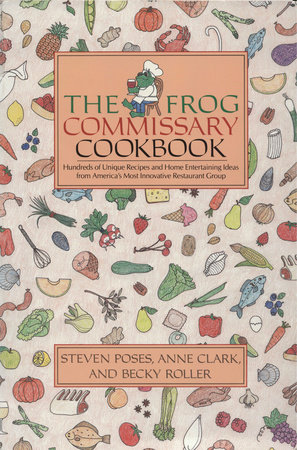 The Frog Commissary Cookbook by Steven Poses and Ann Clark