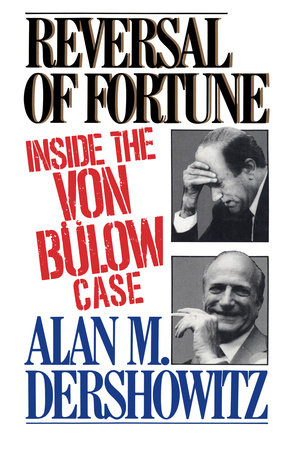 Reversal of Fortune by Alan M. Dershowitz