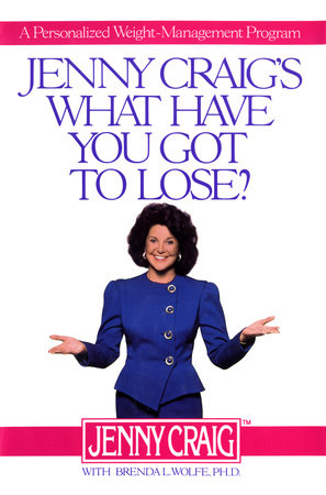 Jenny Craig's What Have You Got to Lose by Jenny Craig and Brenda L. Wolfe