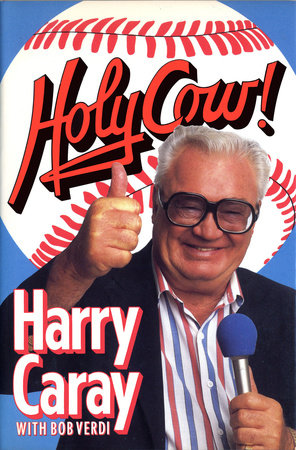 Holy Cow! by Harry Caray