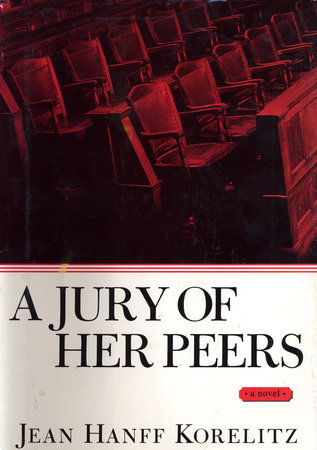 A Jury of Her Peers by Jean Hanff Korelitz