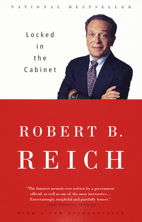 Locked in the Cabinet by Robert B. Reich