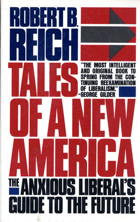 TALES OF A NEW AMERICA by Robert B. Reich