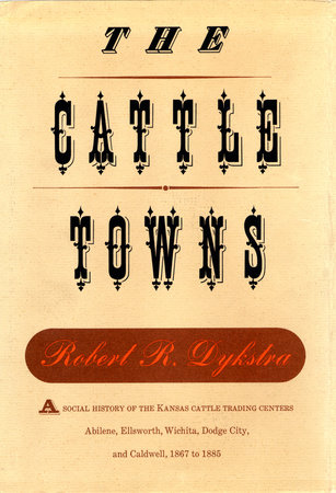 Cattle Towns by Robert Dykstra