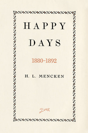 Happy Days by H.L. Mencken