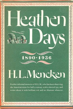 Heathen Days by H.L. Mencken