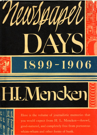 Newspaper Days by H.L. Mencken