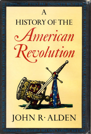 A History of the American Revolution by John Alden