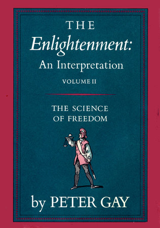 Enlightenment Volume 2 by Peter Gay