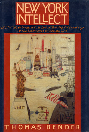 NEW YORK INTELLECT by Thomas Bender