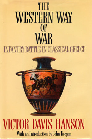 The Western Way of War by Victor Hanson