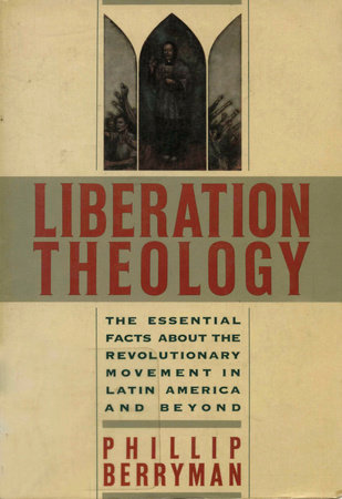 Liberation Theology by Phillip Berryman