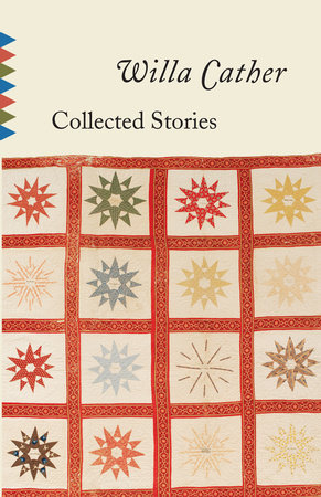Collected Stories by Willa Cather