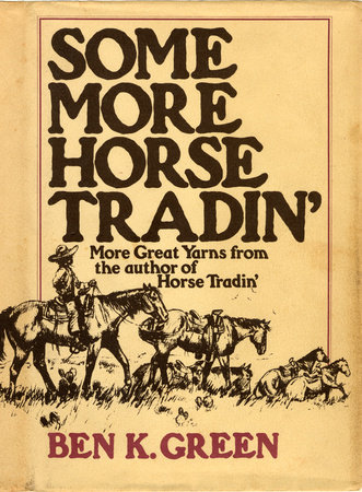 Some More Horse Tradin' by Ben K. Green