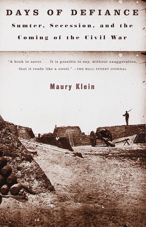 Days of Defiance by Maury Klein