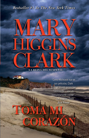 Toma mi corazón by Mary Higgins Clark