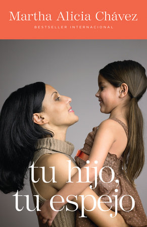 Tu hijo, tu espejo by Martha Alicia Chávez