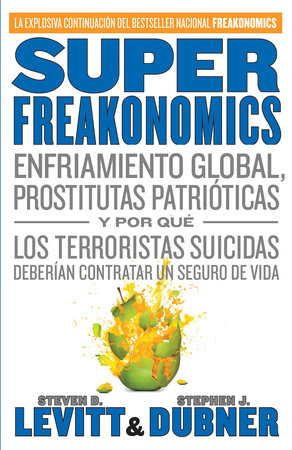 Superfreakonomics by Steve D. Levitt and Stephen J. Dubner