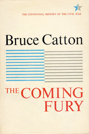 Coming Fury, Volume 1 by Bruce Catton