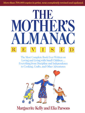 The Mother's Almanac by Marguerite Kelly and Elia Parsons