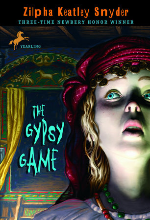 The Gypsy Game by Zilpha Keatley Snyder