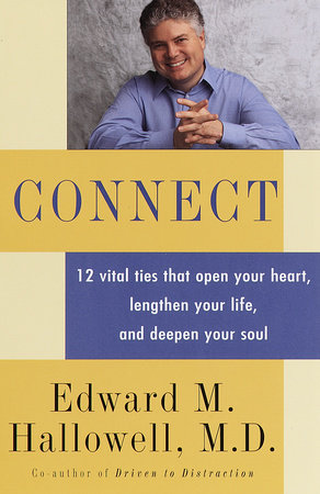 Connect by Edward M. Hallowell, M.D.